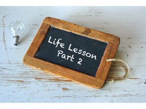 Moving Forward: Learning Life's Lessons (Part 2)